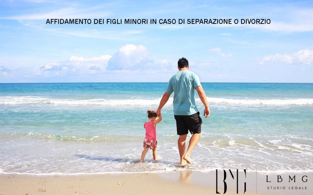 affidamento dei figli minori in caso di separazione o divorzio